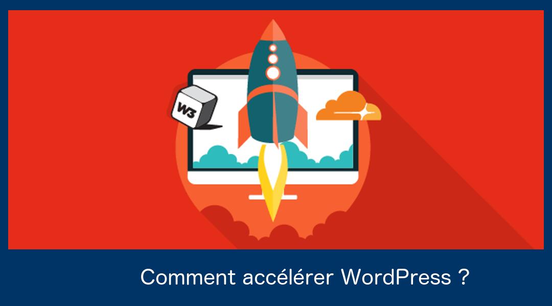 Comment Rendre WordPress Plus Rapide Avec W3 Total Cache et CloudFlare ?